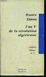 L'an V de la révolution algérienne - Maspero,