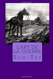 l'art de la guerre (French Edition) by Sun-Tse(2015-03-15) - CreateSpace Independent Publishing Platform - 15/03/2015