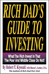 Rich Dad's Guide to Investing - What the Rich Invest in That the Poor and Middle Class Do Not de Robert T. Kiyosaki