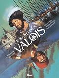 Le Sang des Valois - Tome 01 - L'Homme du fleuve