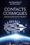 Contacts cosmiques - Jusqu'où peut-on penser trop loin ? - Format Kindle - 16,99 €
