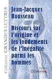 Discours sur l'origine et les fondements de l'inégalité parmi les hommes (grands caractères) - Ligaran - 03/02/2014