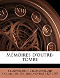 Memoires D'Outre-Tombe Volume 4 - Nabu Press - 19/06/2010