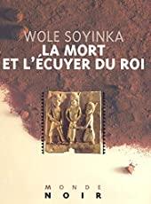 La mort et l'écuyer du roi de Wole Soyinka