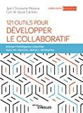 121 outils pour développer le collaboratif - Animer l'intelligence collective dans vos réunions, ateliers, séminaires (Livres outils - Efficacité professionnelle) - Format Kindle - 14,99 €