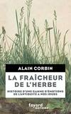 La Fraîcheur de l'herbe - Histoire d'une gamme d'émotions - Fayard - 14/03/2018
