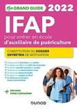 Mon grand guide IFAP 2022 pour entrer en école d'auxiliaire de puériculture - Constitution du dossier, Entretien de motivation 2022