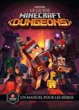 Le guide Minecraft Dungeons. Un manuel pour les héros