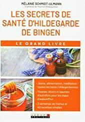 Le grand livre des secrets de santé d'Hildegarde de Bingen de Mélanie Schmidt-Ulmann