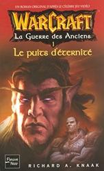 WarCraft - La Guerre des Anciens, Tome 4 - Le Puits d'Eternité de Richard-A Knaak