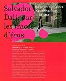 Salvador Dalí - Sur les traces d'Eros