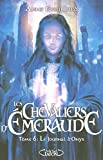 Les Chevaliers d'Emeraude, tome 6 - Le journal d'Onyx - Michel Lafon - 23/10/2008