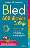 Bled 600 dictées Collège - Hachette Éducation - 07/07/2021