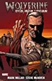 Wolverine - Old Man Logan by Mark Millar (2010) Paperback