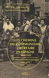 Les chemins du communisme libertaire en Espagne - 1868-1937