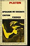 Apologie de socrate criton phedon - GARNIER - FLAMMARION