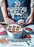 50 Nuances de gras, par monsieur Keto - Des recettes irrésistibles pour faire fondre tes kilos - Des recettes cétogènes irrésistibles pour faire fondre tes kilos