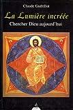 La lumière incréée. Chercher Dieu aujourd'hui by Claude Guérillot(2001-10-31) - Dervy - 01/01/2001