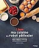 I love robot pâtissier