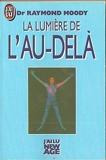 La lumière de l'au-delà - J'ai Lu - 26/02/2001