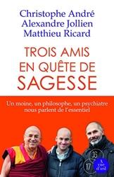 Trois amis en quête de sagesse - 2 Volumes de Christophe André