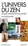 L'Univers du zen - Histoire, spiritualité et civilisation - Format Kindle - 9,99 €
