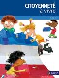Citoyenneté à vivre - Cycle 3 + 1 exemplaire de L'apprenti citoyen - 2 volumes (+1DVD)
