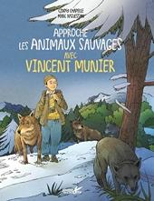 Approche les animaux sauvages avec Vincent Munier de Cindy Chapelle
