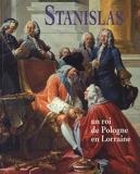 Stanislas - Un roi de Pologne en Lorraine