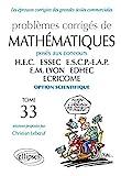 Problèmes Corrigés De Mathématiques Posés Aux Concours Hec, Essec, Escp-Eap, Em Lyon, Edhec, Ecricome Option Scientifique