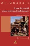 Livre du travail et des moyens de subsistance (Revivification des sciences de la religion) - Format Kindle - 5,60 €
