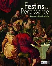Festins de la Renaissance - Cuisine et trésors de la table de Florent Quellier