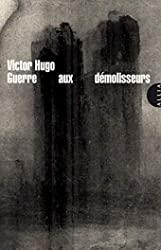 Guerre aux démolisseurs de Victor Hugo