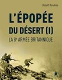 L'Épopée du désert (I) La 8e armée britannique