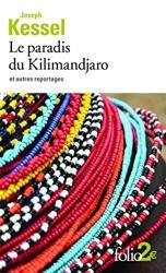 Le paradis du Kilimandjaro et autres reportages de Joseph Kessel