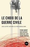 Le choix de la guerre civile - Une autre histoire du néolibéralisme