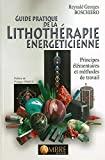 Guide pratique de la lithothérapie énergéticienne - Principes élémentaires et méthodes de travail