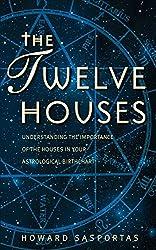 The Twelve Houses de Howard Sasportas