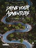 Drive your Adventure - La France en van, de la Bretagne à la Corse
