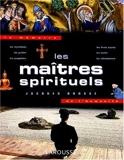 Les Maîtres spirituels - Larousse - 05/10/1998
