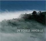 Un voyage immobile - L'Himalaya vu d'un ermitage - La Martinière - 20/09/2007