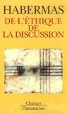 De l'ethique de la discussion - Flammarion - 07/01/1999