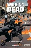 Walking Dead Tome 31 - Pourri Jusqu'à L'os