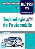 Technologie de l'automobile Tle Bac Pro Maintenence des véhicules (MV) Édition 2016 by Philippe Pelourdeau (2016-04-25) - DELAGRAVE - 25/04/2016
