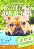 Les petits vétérinaires - tome 24 - Des vacances sous tension (24)