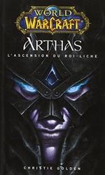 World of warcraft arthas l'ascension du roi liche de Christie Golden