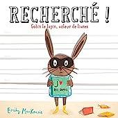 Recherché ! Gabin le lapin, voleur de livres d'Emily Mac kenzie