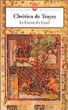 Le Conte du Graal ou Le roman de Perceval - LGF - Livre de Poche - 01/04/1997