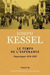 Le Temps de l'espérance - Reportages 1919-1929 de Joseph KESSEL