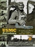 USMC aviators - Les aviateurs des marines dans le pacifique 1941-1945